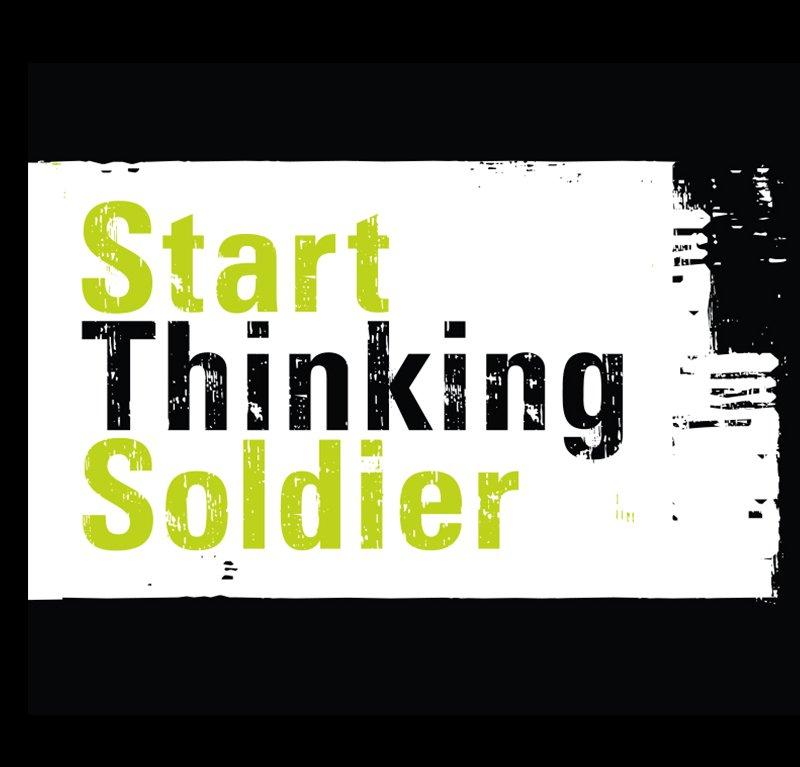 START THINKING SOLDIER